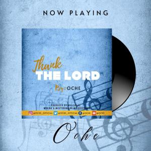 DOWNLOAD MP3: Oche – Thank The Lord