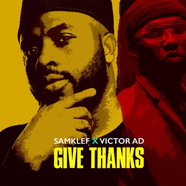 DOWNLOAD MP3: Samklef Ft. Victor AD – Give Thanks