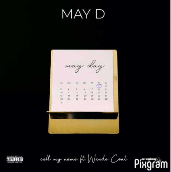 DOWNLOAD MP3: May D  ft. Wande Coal – Call My Name