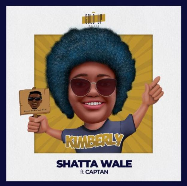 DOWNLOAD MP3: Shatta Wale Ft Captan – Kimberly