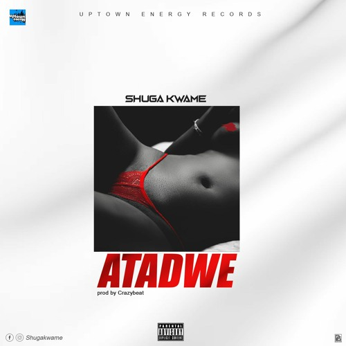 DOWNLOAD MP3: Shuga Kwame – Atadwe (Prod. By Crazybeat)