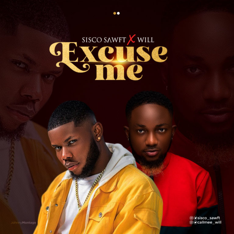 DOWNLOAD MP3: Sisco Sawft ft Will – Excuse Me