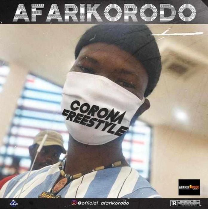 DOWNLOAD MP3: Afarikorodo – Corona Freestyle