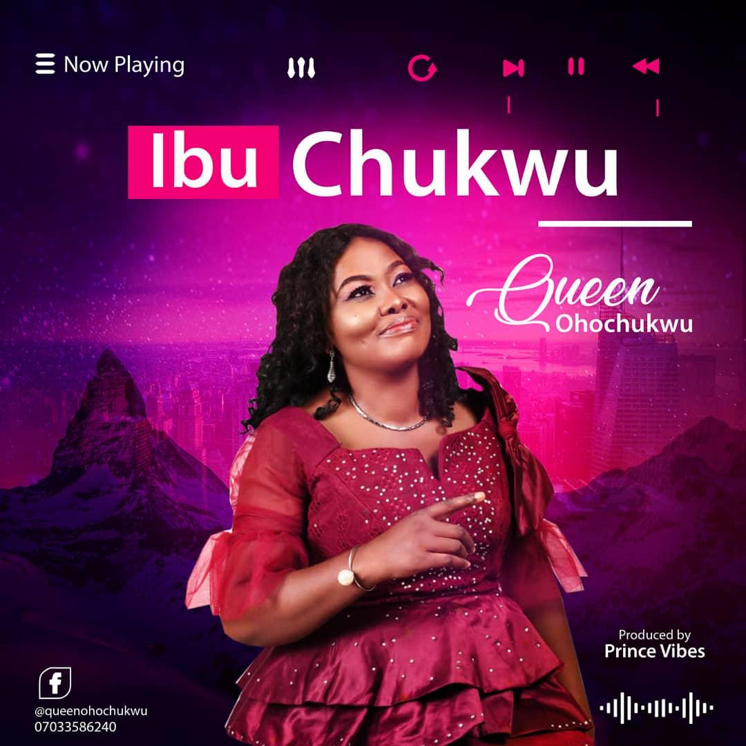 DOWNLOAD MP3: Queen Ohochukwu – IbuChukwu