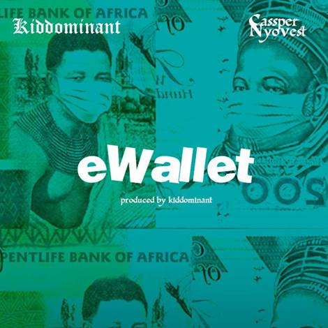 DOWNLOAD MP3: Kiddominant ft. Cassper Nyovest – eWallet
