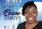 DOWNLOAD MP4: Ebiere Ebikiye – Jesus Your Name