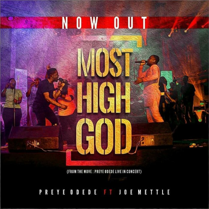 DOWNLOAD MP3: Preye Odede ft. Joe Mettle – Most High God
