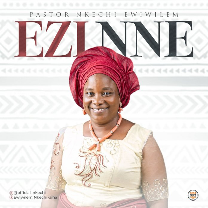 DOWNLOAD Music: Pastor Nkechi Ewiwilem – Ezi Nne