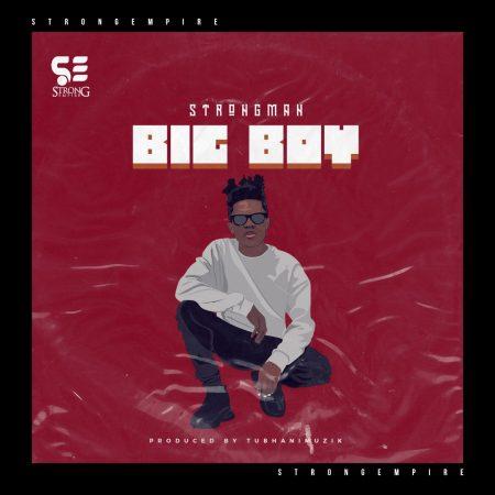 DOWNLOAD MP3: Strongman – Big Boy