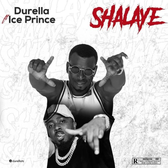 DOWNLOAD MP3: Durella ft. Ice Prince – Shalaye