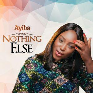 DOWNLOAD MP3: Ayiba Afy Douglas – Nothing Else