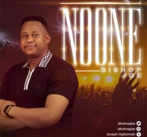 DOWNLOAD MP3: Bishop Joe – No One