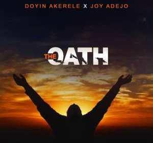 DOWNLOAD MP3: Doyin Akerele Ft Joy Adejo – The Oath