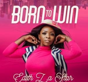 DOWNLOAD MP3: Edith Lastar – Born To Win