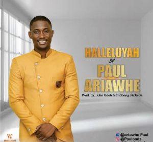 DOWNLOAD MP3: Paul Ariawhe – Halleluyah