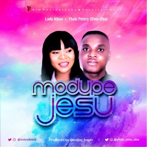DOWNLOAD MP3: Lady Aiban – Modupe Jesu ft Yhuki Peters