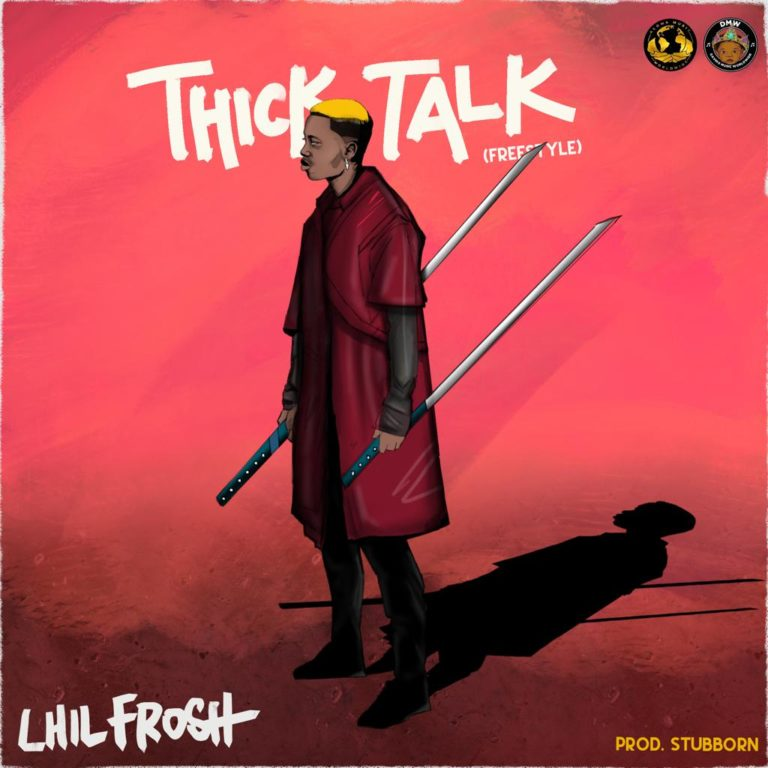 DOWNLOAD MP3: Lil Frosh – Thick Talk (Freestyle)