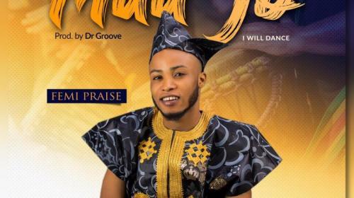 DOWNLOAD MP3: Maa Jo – Femi Praise