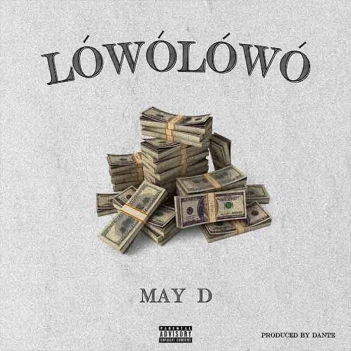 DOWNLOAD MP3: May D – Lowo Lowo