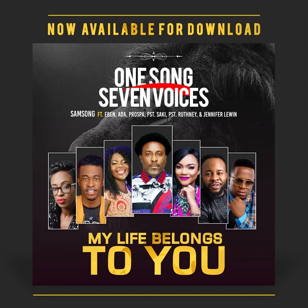 DOWNLOAD MP3: My Life Belongs To You – Samsong Ft. All Stars