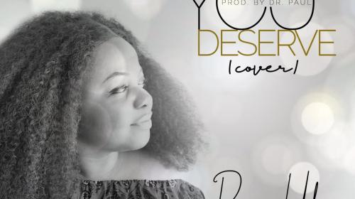 DOWNLOAD MP3: Princess Uche – You Deserve (Cover)
