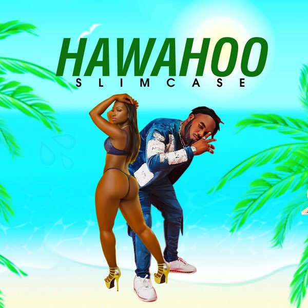 DOWNLOAD MP3: Slimcase – Hawahoo
