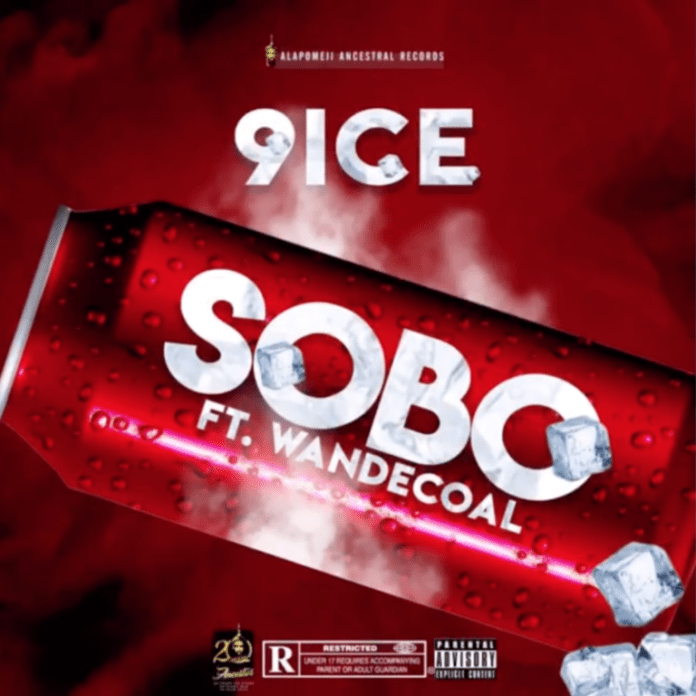 DOWNLOAD MP3: 9ice ft. Wande Coal – Sobo