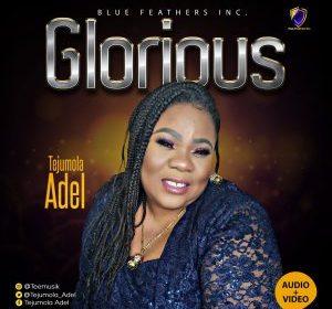 DOWNLOAD MP3: Tejumola Adel – Glorious