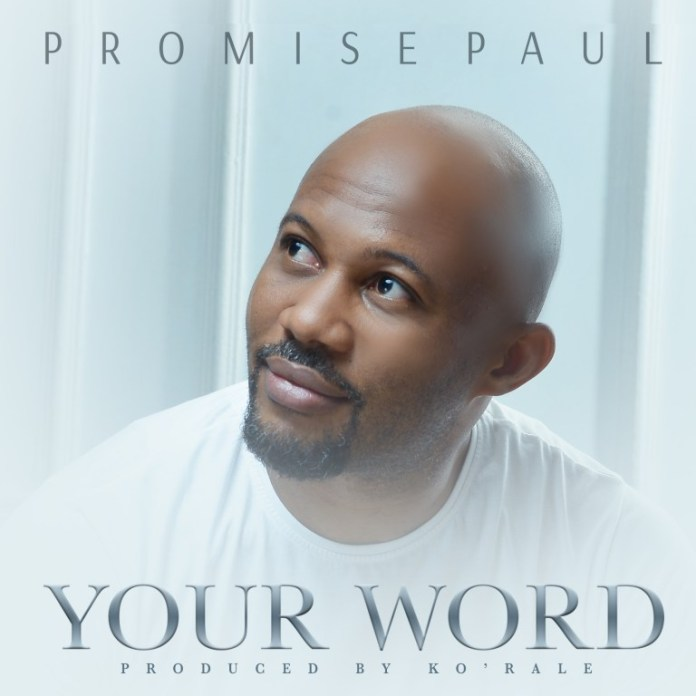 DOWNLOAD MP3: Promise Paul – Your Word