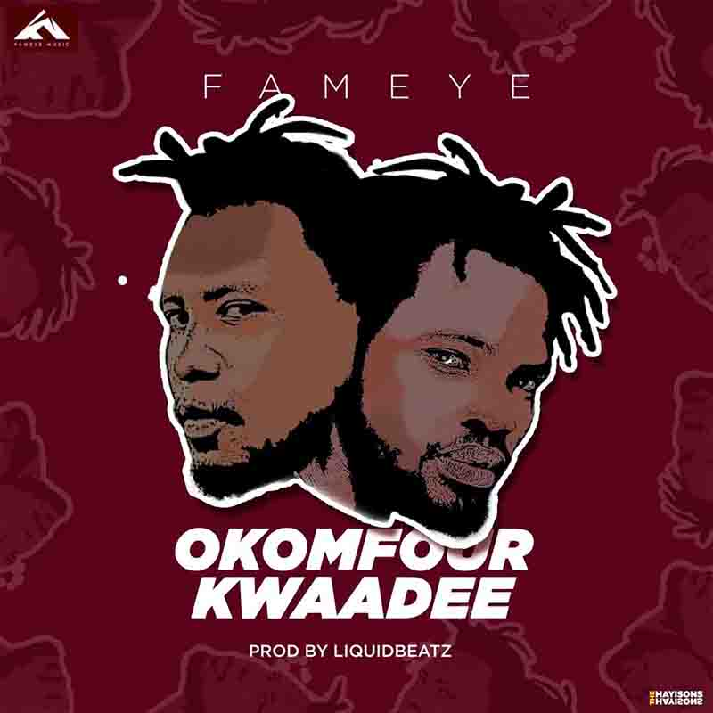 DOWNLOAD MP3: Fameye - Okomfour Kwadee (Prod. by Liquid Beatz)