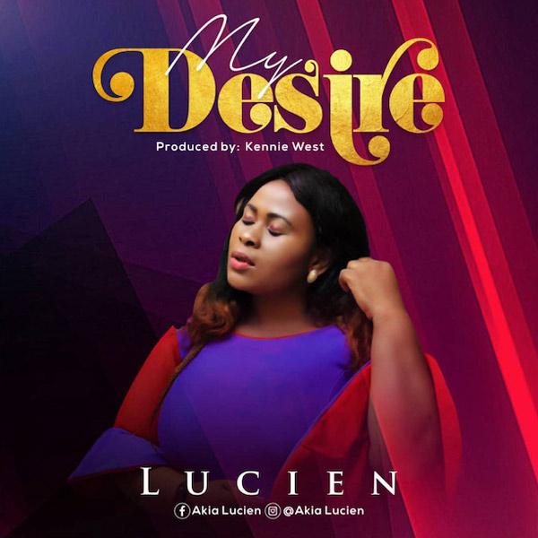 DOWNLOAD MP3: Lucien – My Desire