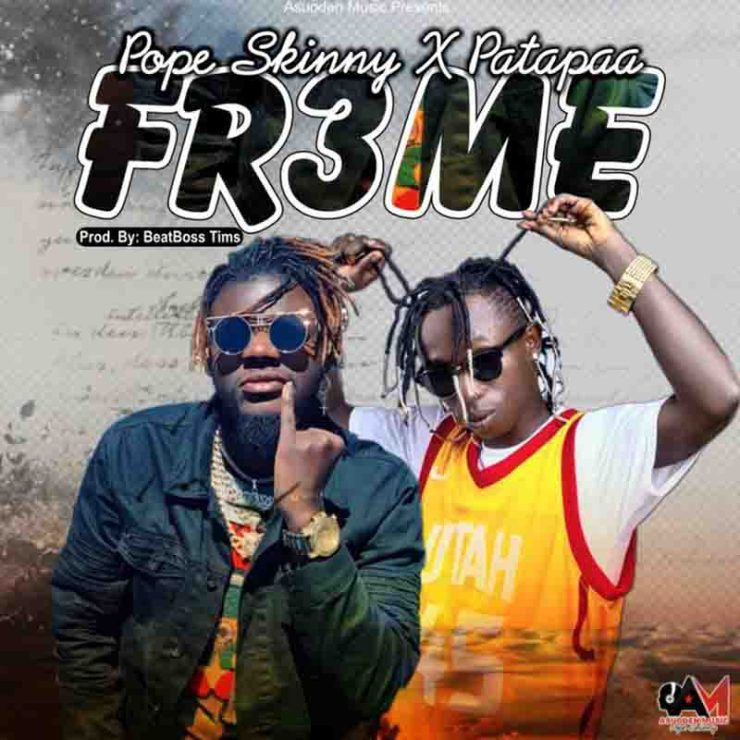 DOWNLOAD MP3: Pope Skinny – Fr3me Ft Patapaa