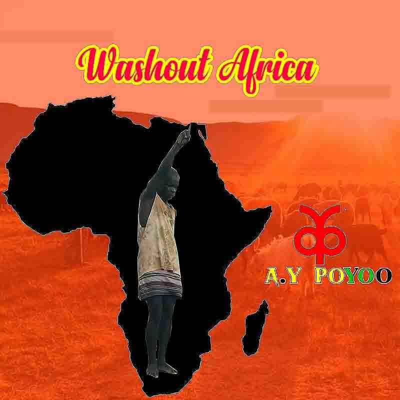 DOWNLOAD MP3: Ay Poyoo – Washout Africa (Shout Out Africa)