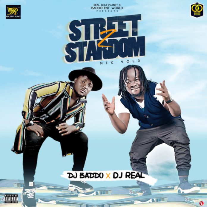 (Mixtape) DJ Baddo x DJ Real – Street To Stardom Mix Vol. 3