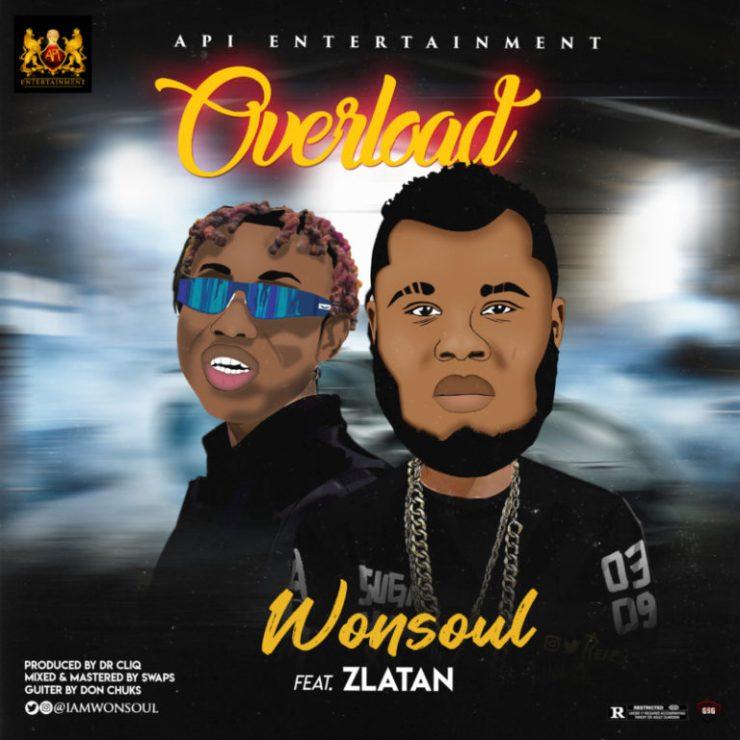 DOWNLOAD MP3: Wonsoul ft. Zlatan – Overload