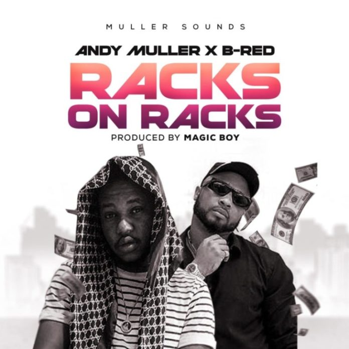 DOWNLOAD MP3: Andy Muller x B-Red – Racks On Racks