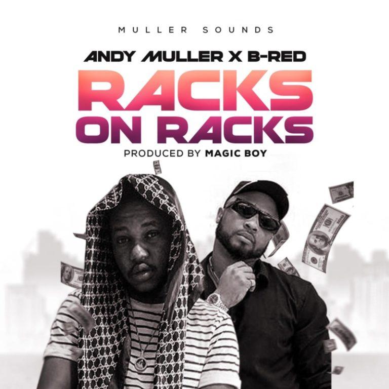 DOWNLOAD MP3: Andy Muller x B-Red – Racks On Racks