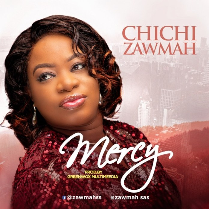 DOWNLOAD MP3: Chichi Zawmah – Mercy