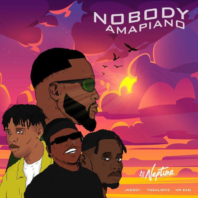DJ Neptune – Nobody (Amapiano Remix) ft. Focalistic, Joeboy, Mr Eazi