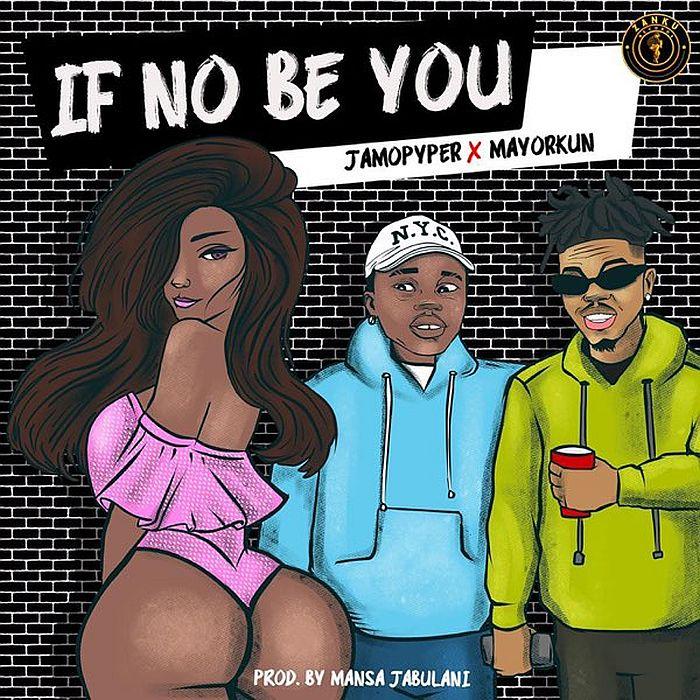 DOWNLOAD MP3: Jamopyper ft. Mayorkun - If No Be You