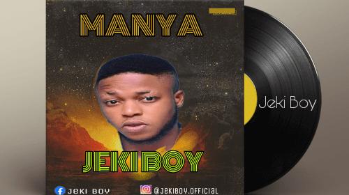 DOWNLOAD MP3: Jeki Boy – Manya