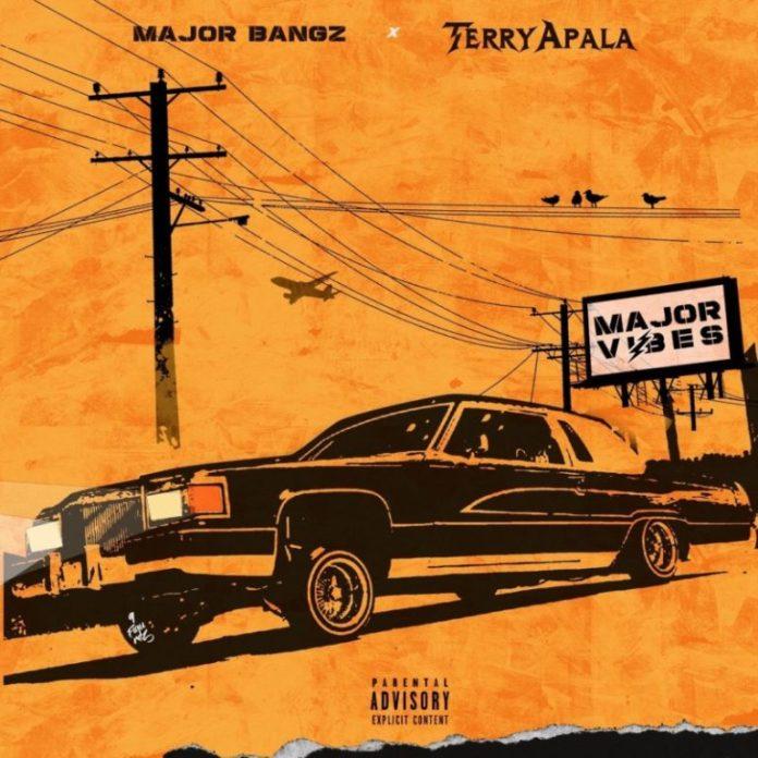 DOWNLOAD MP3: Terry Apala x Major Bangz – Major Vibes