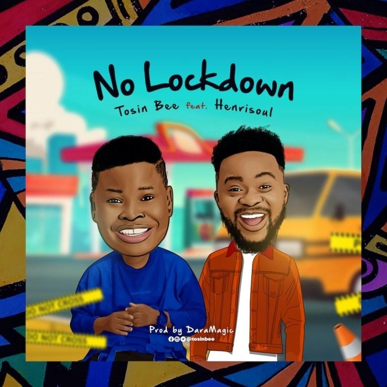 DOWNLOAD MP3: No Lockdown Ft. Henrisoul – Tosin Bee