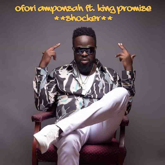 DOWNLOAD MP3: Ofori Amponsah Ft. King Promise – Shocker