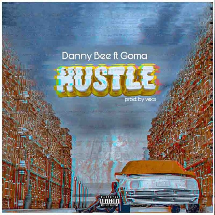 DOWNLOAD MP3: Danny Bee Ft Goma – Hustle