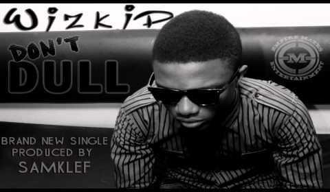 DOWNLOAD MP3: Wizkid – Don't Dull
