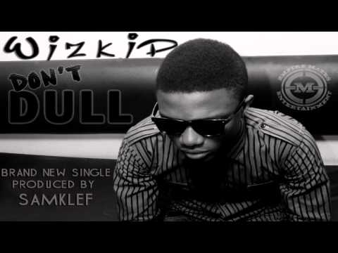 DOWNLOAD MP3: Wizkid – Don't Dull
