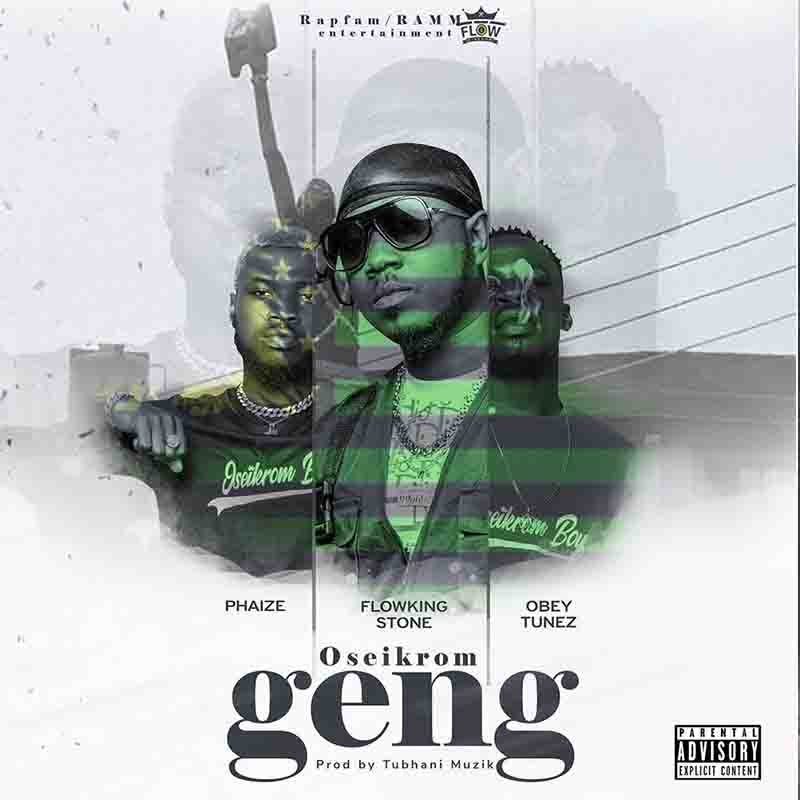 DOWNLOAD MP3: Flowking Stone Ft Phaize x Obey Tunez  – Oseikrom Geng