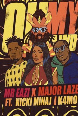 DOWNLOAD: Mr Eazi – Oh My Gawd ft. Nicki Minaj, Major Lazer & K4MO