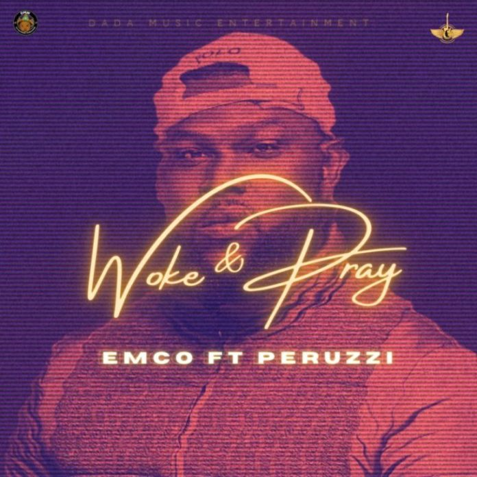 DOWNLOAD MP3: Emco X Perruzi – Woke & Pray